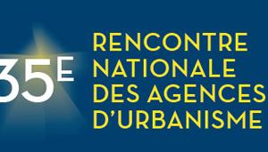 Rencontre nationale des agences d'urbanisme 2016
