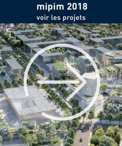 MIPIM 2018 les projets »